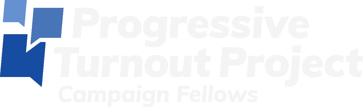 Progressive Turnout Project Campaign Fellows